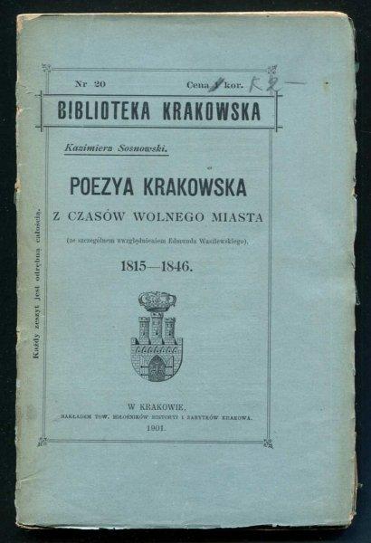 Sosnowski Kazimierz - Poezya krakowska z czasów wolnego miasta (ze szczególnem uwzględnieniem Edmunda Wasilewskiego) 1815-1846