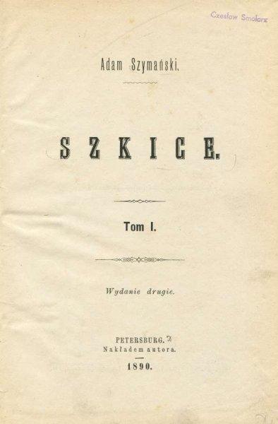 Szymański Adam - Szkice. T. 1-2.