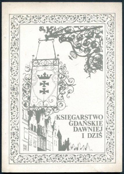 Księgarstwo gdańskie dawniej i dziś