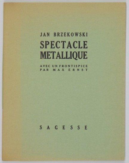 BRZĘKOWSKI Jan – Spectacle metallique. Avec un frontispice par Max Ernst