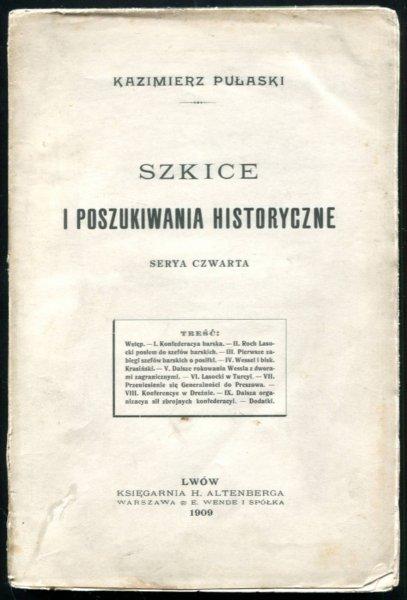Pułaski Kazimierz - Szkice i poszukiwania historyczne. Serya czwarta