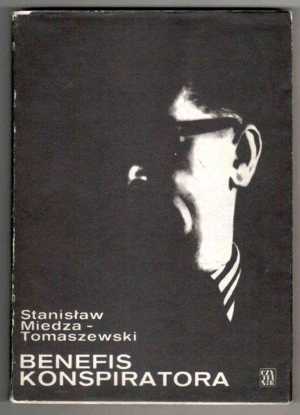 Miedza-Tomaszewski - Benefis konspiratora. Wyd.III, rozszerzone