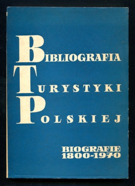 Bibliografia turystyki polskiej. Biografie 1800-1970. Przedmowa Prof. Dr Walery Goetel. Okładkę projektował art. plastyk mgr Józef Skoracki