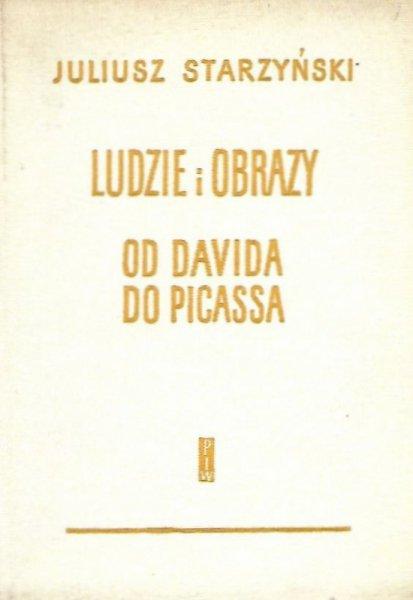 Starzyński Juliusz - Ludzie i obrazy. Od Davida do Picassa