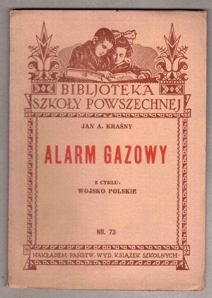 Kraśny Jan A. - Alarm gazowy. [Bibljoteka Szkoły Powszechnej]
