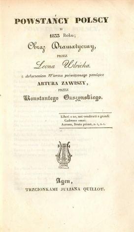 Ulrich Leon - Powstańcy polscy w 1833 roku; obraz dramatyczny ... z dołączeniem Wiersza poświęconego pamiątce Artura Zawiszy, przez Konstantego Gaszynskiego.