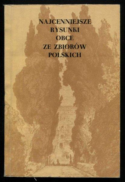 Muzeum Narodowe w Warszawie. Najcenniejsze rysunki obce ze zbiorów polskich. Katalog wystawy.
