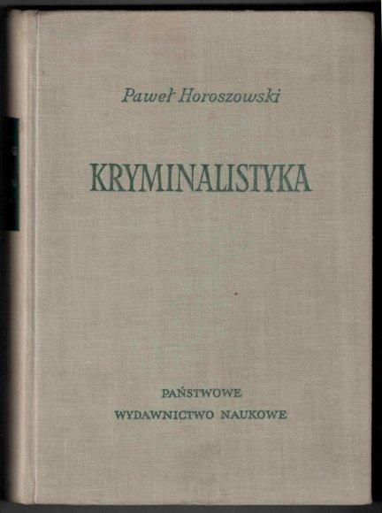 Horoszowski Paweł - Kryminalistyka