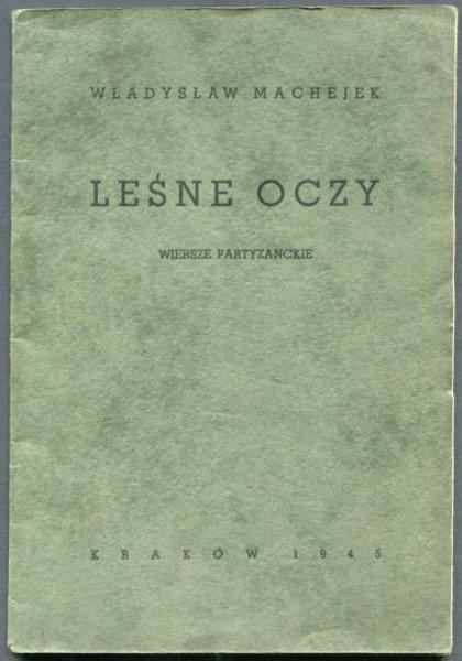 Machejek Władysław - Leśne oczy. Wiersze partyzanckie.