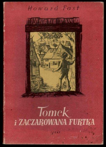 Fast Howard - Tomek i zaczarowana furtka. Ilustrowała Olga Siemaszko.