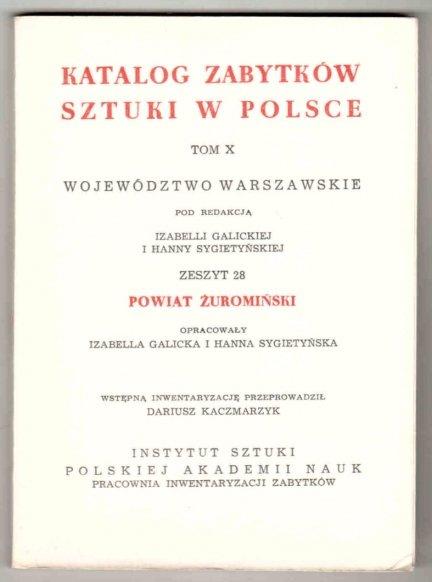 Katalog Zabytków Sztuki w Polsce. T.10: Województwo warszawskie. Pod redakcją Izabelli Galickiej i Hanny Sygietyńskiej. Z.28 [właśc. 29]: Powiat żuromiński [...]