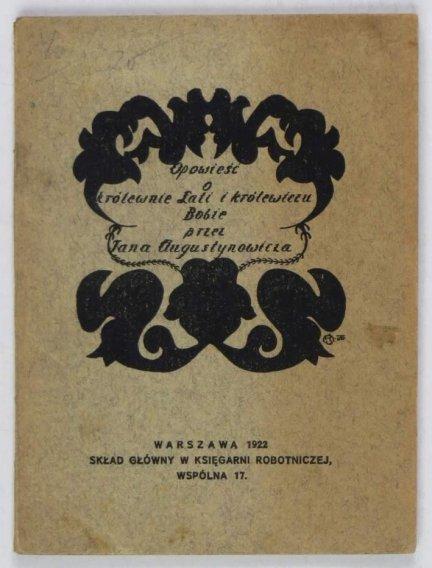 Augustynowicz Jan - Opowieść o królewnie Lali i królewiczu Bobie (nie według Mickiewicza).