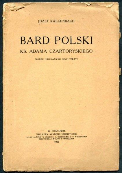 Kallenbach Józef - Bard polski ks. Adam Czartoryski wobec nieznanych jego poezyi
