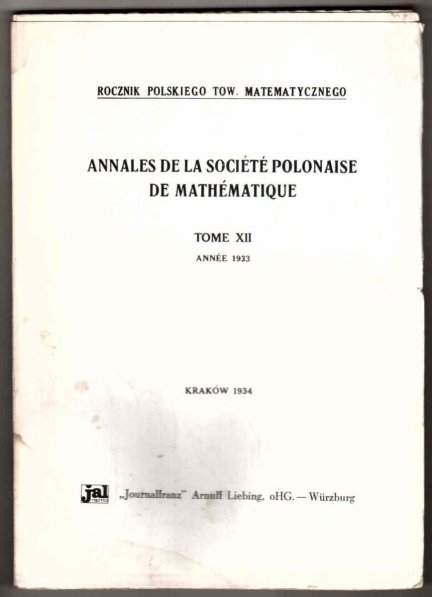 Rocznik Polskiego Tow. Matematycznego. Annales de la Societe polonaise de mathematique. T.12 Annee 1933