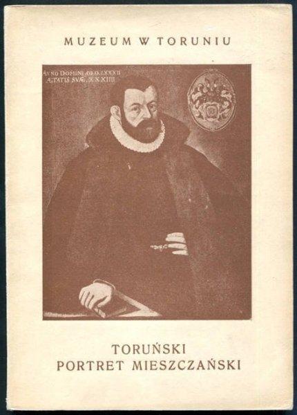 [katalog]. Muzeum w Toruniu. Gąsiorowska Maria - Toruński portret mieszczański 1500-1850. Katalog. Przedmowa Jerzego Remera