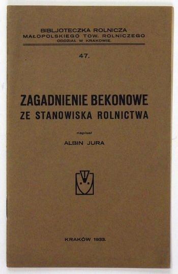 Jura Albin – Zagadnienie bekonowe ze stanowiska rolnictwa.
