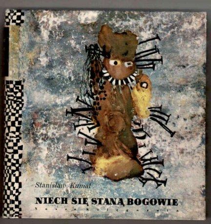 Kumat Stanisław - Niech się staną bogowie. [Okładka, ilustracje i układ graficzny Bogdan Zieleniec].