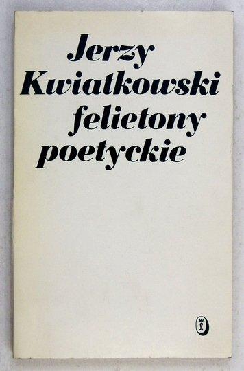 KWIATKOWSKI Jerzy - Felietony poetyckie.