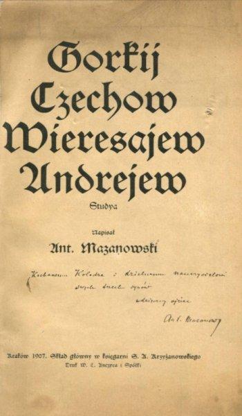 Mazanowski Antoni - Gorkij, Czechow, Wieresajew, Andrejew. Studya