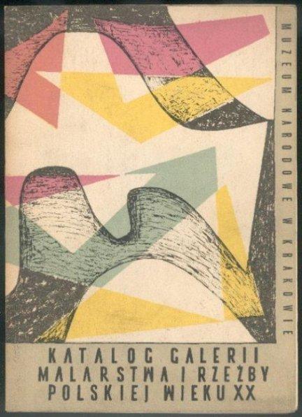 [Katalog]: Muzeum Narodowe w Krakowie. Katalog galerii malarstwa i rzeźby polskiej wieku XX.