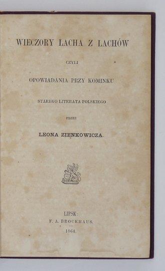ZIENKOWICZ Leon - Wieczory Lacha z Lachów czyli opowiadania przy kominku starego literata polskiego