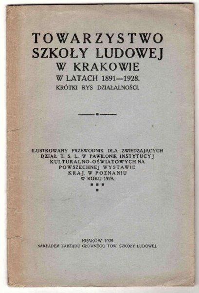 Sikora Wincenty - TSL. Towarzystwo Szkoły Ludowej w latach 1891-1928. Krótki rys działalności.