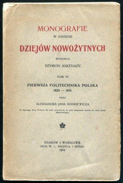 Rodkiewicz Jan Aleksander - Pierwsz politechnika polska 1825-1831.