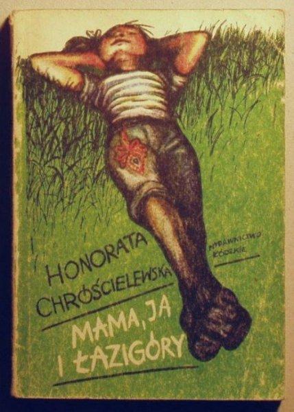 Chróścielewska Honorata - Mama, ja i łazigóry.