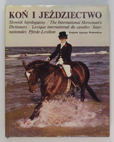 Baranowski Zdzisław - Koń i jeździectwo. Polsko-angielsko-francusko-niemiecki słownik hipologiczny. Uzupełnił i do druku przygotował Jan Grabowski