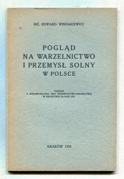 Windakiewicz Edward - Pogląd na warzelnictwo i przemysł solny w Polsce, odbicie z sprawozdania izby przemysłowo-handlowej w Krakowie za rok 1931.