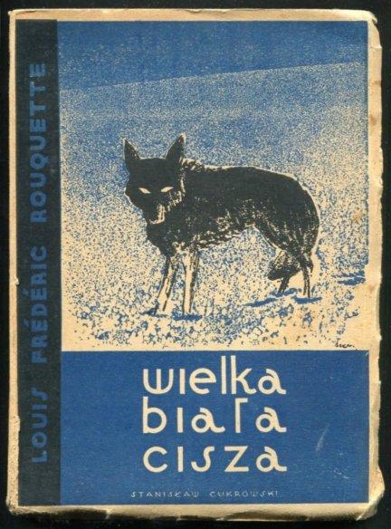 Rouquette Louis Frederic - Wielka biała cisza. Powieść. Wyd.II 1949.
