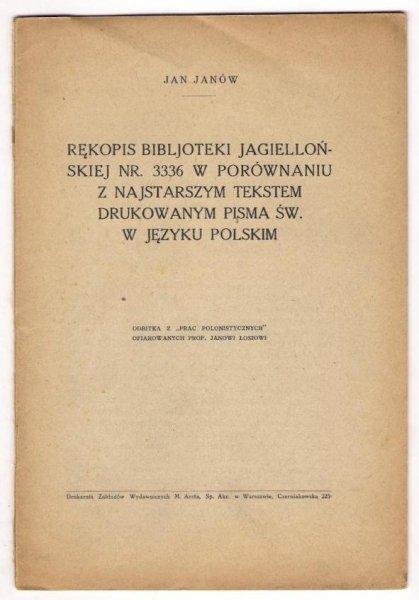 Janów Jan - Rękopis Bibljoteki Jagiellońskiej nr. 3336 w porównaniu z najstarszym tekstem drukowanym Pisma św. w języku polskim. 1926.