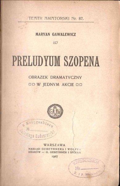 Gawalewicz Maryan - Preludyum Szopena. Obrazek dramatyczny w jednym akcie.
