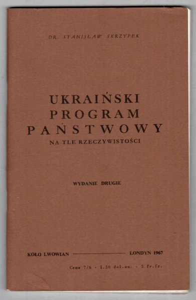 Skrzypek Stanisław - Ukraiński program państwowy na tle rzeczywistości. Wyd.II