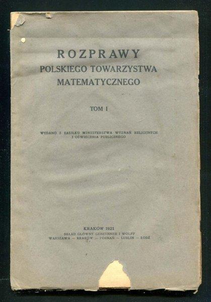 Rozprawy Polskiego Towarzystwa Matematycznego. T. 1