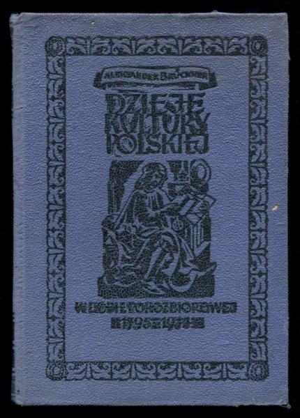 Bruckner Aleksander - Dzieje kultury polskiej w dobie porozbiorowej 1795-1914 [t.4]