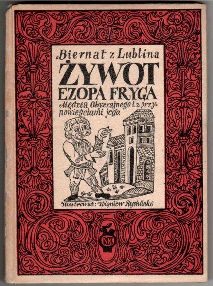 Biernat z Lublina - Żywot Ezopa Fryga mędrca obyczajnego z przypowieściami jego.