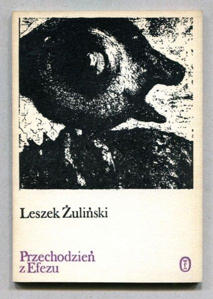 Żuliński Leszek - Przechodzień z Efezu. [Na okładce grafika Wandy Masznicz]
