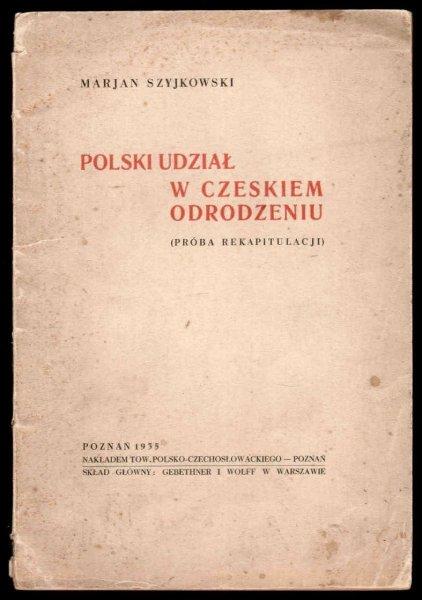 Szyjkowski Marian - Polski udział w czeskim odrodzeniu (Próba rekapitulacji).