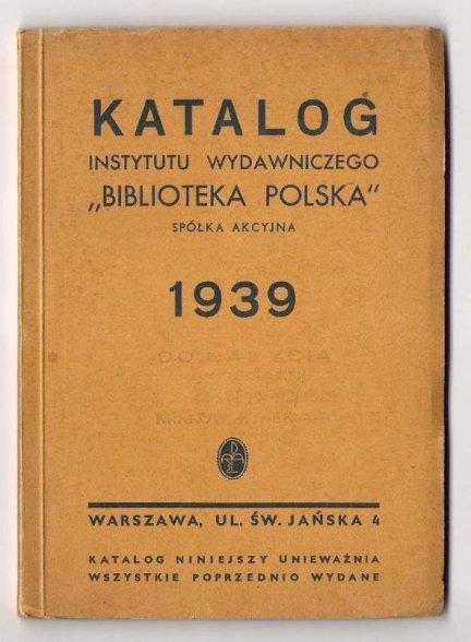 Katalog Instytutu Wydawniczego Biblioteka Polska Spółka Akcyjna. 1939.