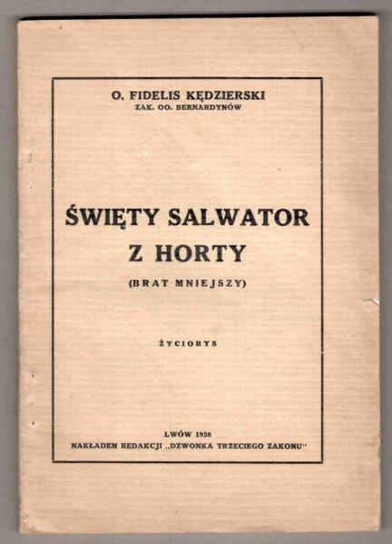 Kędzierski Fidelis - Święty Salwator z Horty (Brat Mniejszy). Życiorys.