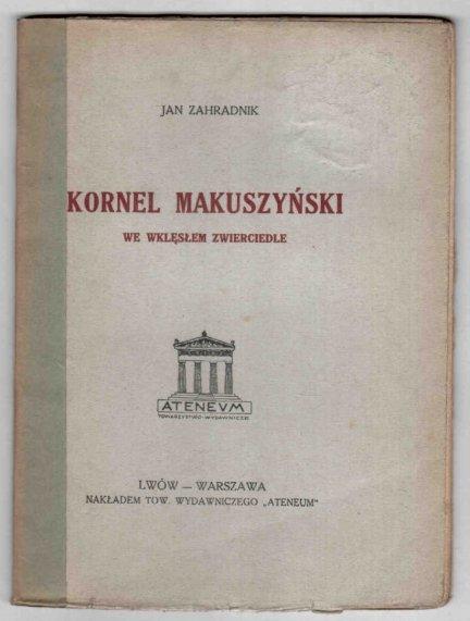 Zahradnik Jan - Kornel Makuszyński we wklęsłem zwierciadle