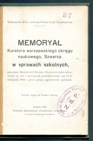 Memoryał kuratora warszwskiego okręgu naukowego, Szwarca w sprawach szkolnych, przesłany Ministrowi Oświaty Głazowi jako odpowiedź na list i memoryał, przedstawiony mu 14/27 listopada 1904 r. przez grupę ugodowców polskich