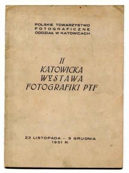 II Katowicka Wystawa Fotografiki PTF. 22 XI - 9 XII 1951.