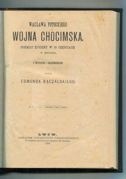Potocki Wacław - Wojna Chocimska. Poemat w 10 częściach w skróceniu. 1898.