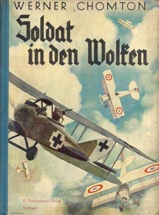 Chomton Werner - Soldat in den Wolken. Mit Zeichnungen des Verfassers und vielen Originalaufnahmen.