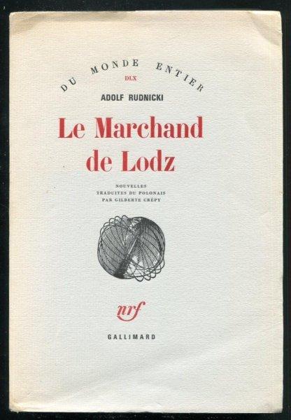 Rudnicki Adolf - Le Marchand de Lodz. Trad. du polonais par G.Crépy.
