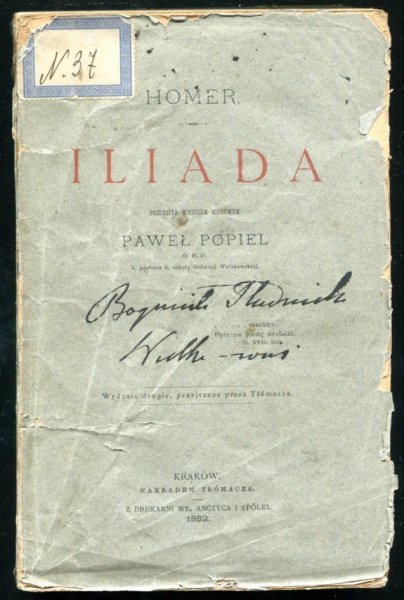 Homer - Iliada. Przełożył wierszem miarowym Paweł Popiel.