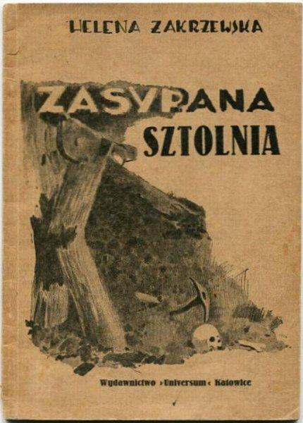 Zakrzewska Helena - Zasypana sztolnia. Okładka i rysunki M.Orackiego-Servina.