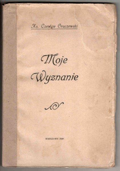 Oraczewski Czesław - Moje wyznanie